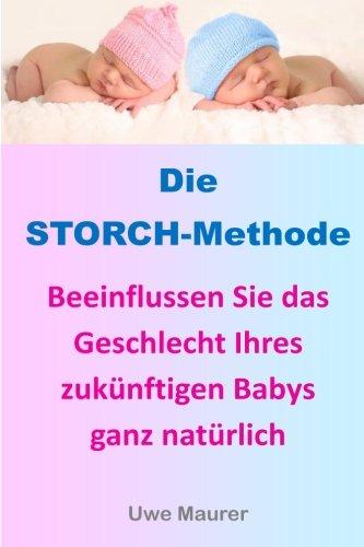 Die STORCH-Methode: Beeinflussen Sie das Geschlecht Ihres zukünftigen Babys ganz natürlich