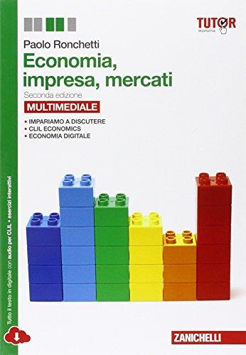 Economia, impresa, mercati. Manuale di economia politica. Per gli Ist. Tecnici commerciali. Con e-book. Con espansione online