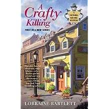 [A Crafty Killing] [by: Lorraine Bartlett]