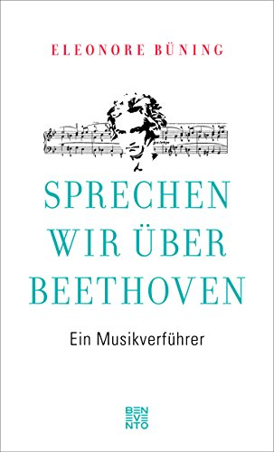 Sprechen wir über Beethoven: Ein Musikverführer (Ballett-musik Die Des Freude)