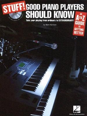 [(Stuff! Good Piano Players Should Know (Book and CD): An A-Z Guide to Getting Better)] [Author: Mark Harrison] published on (July, 2008)