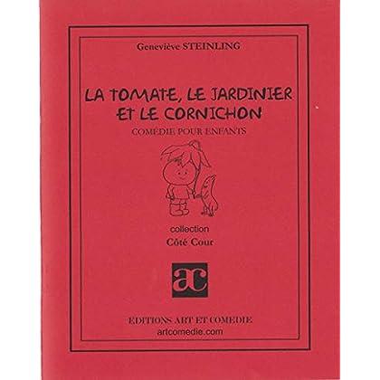 La tomate, le jardinier et le cornichon Comedie pour enfants