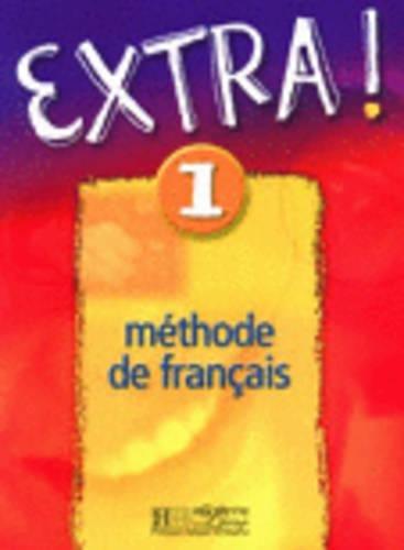 Extra ! 1 Méthode de français par Fabienne Gallon