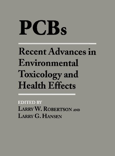 PCBs: Recent Advances in Environmental Toxicology and Health Effects by University Press of Kentucky (2001-12-21)