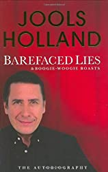 By Jools Holland Barefaced Lies and Boogie-Woogie Boasts (1st) [Hardcover]