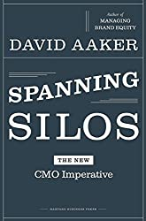 Spanning Silos: The New CMO Imperative by David A. Aaker (2008-09-16)