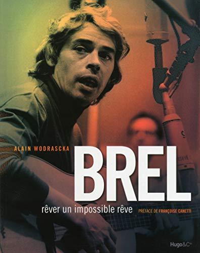 Brel : Rêver un impossible rêve PDF Books