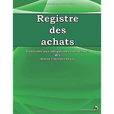 Registre des Achats: Conforme aux obligations comptables des micro-entrepreneurs