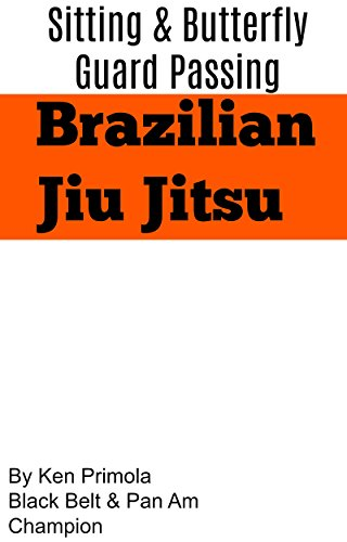 Jiu JItsu: Passing The Sitting and Butterfly Guard (English Edition) por Ken Primola