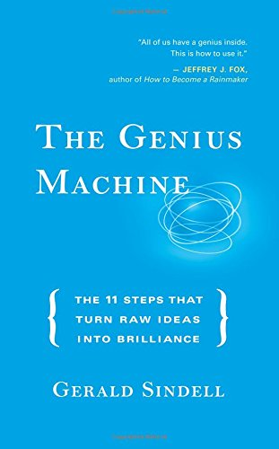 the-genius-machine-the-eleven-steps-that-turn-raw-ideas-into-brilliance