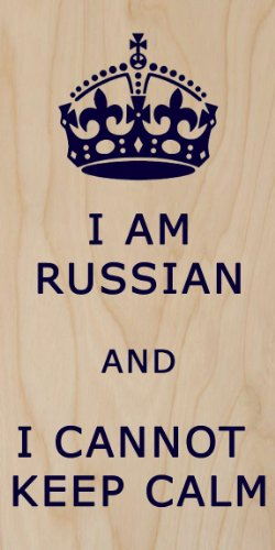 I Am Russian and I Cannot Keep Calm - Plywood Wood Print Poster Wall