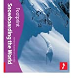 Snowboarding the World Footprint Activity & Lifestyle Guide (Footprint Snowboarding the World Handbook) (Paperback) - Common