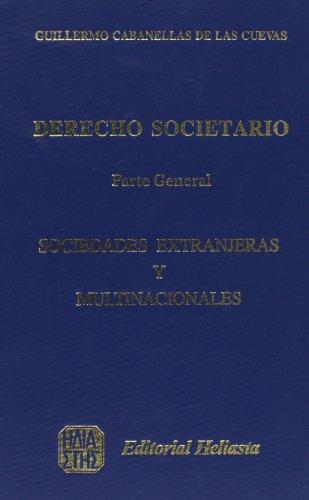 Sociedades Extranjeras Y Multina por Guillermo Cabanellas De Las Cuevas
