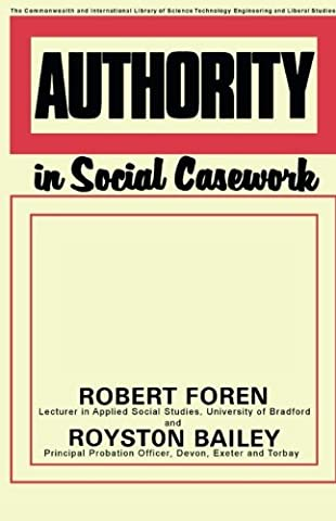 Authority in Social Casework: The Commonwealth and International Library: Social Work Division