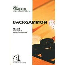 Backgammon : Tome 1, Initiation et perfectionnement