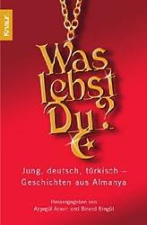 Was lebst Du?: Jung, deutsch, türkisch - Geschichten aus Almanya