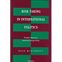 Risk-Taking in International Politics: Prospect Theory in American Foreign Policy by McDermott, Rose (1998) Hardcover