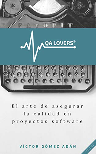 QA Lovers: El arte de asegurar la calidad en proyectos software