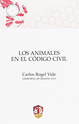 Los animales en el Código civil (Animales y Derecho)