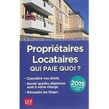 Propriétaires locataires 2015 : Qui paie quoi ?