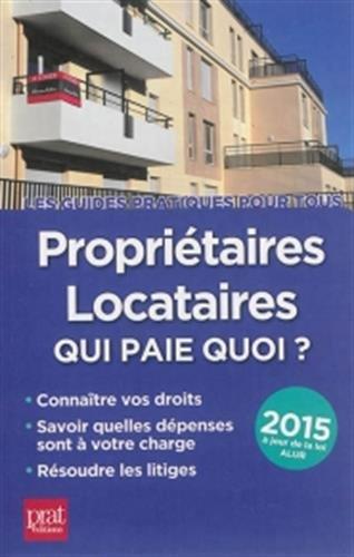 Propriétaires locataires 2015 : Qui paie quoi ? par Patricia Gendrey