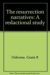 The resurrection narratives: A redactional study by Grant R Osborne (1984-08-02)