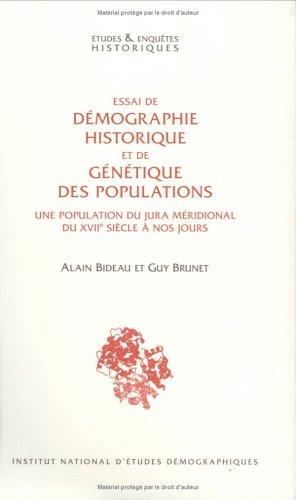 Essai de démographie historique et de génétique des populations : Une population du Jura méridional du XVIIe siècle à nos jours