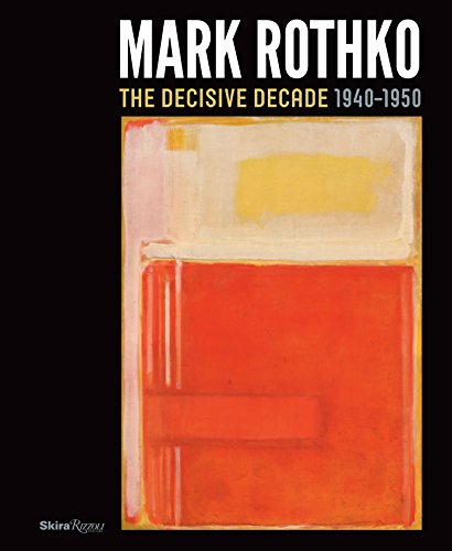 Mark Rothko: The Decisive Decade: 1940-1950 por Todd Herman