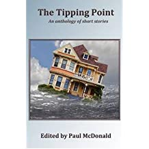 The Tipping Point: An Anthology of Short Stories McDonald, Paul ( Author ) Mar-01-2012 Paperback
