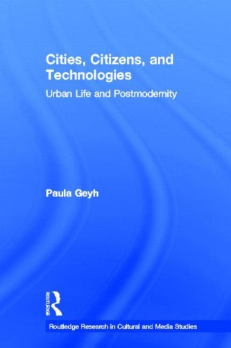 Cities, Citizens, and Technologies: Urban Life and Postmodernity by Paula Geyh (2011-09-17)