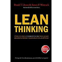 Lean Thinking: cómo utilizar el pensamiento Lean para eliminar los despilfarros y crear valor e