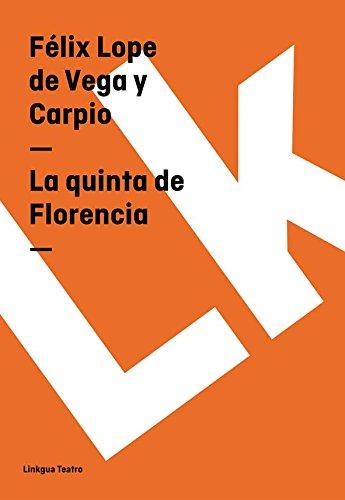 La quinta de Florencia (Teatro) por Félix Lope de Vega y Carpio