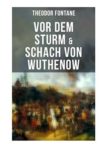 Vor dem Sturm & Schach von Wuthenow: Historische Romane von den Wirren der Napoleonischen Kriege
