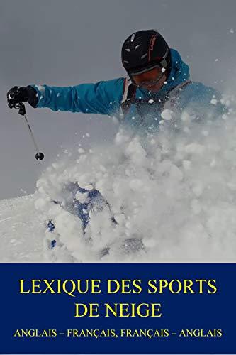 Couverture du livre Lexique des sports de neige: anglais - français, français - anglais