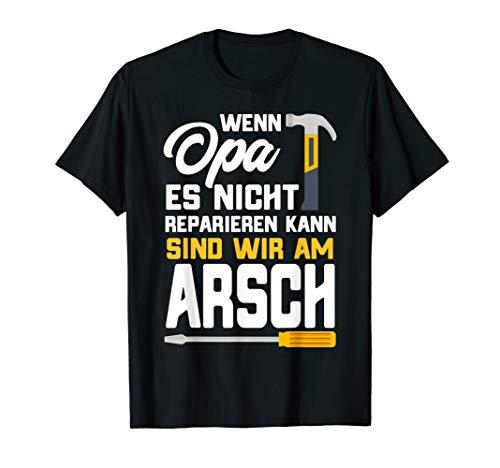 Wenn Opa es nicht reparieren kann sind wir am Arsch T-Shirt
