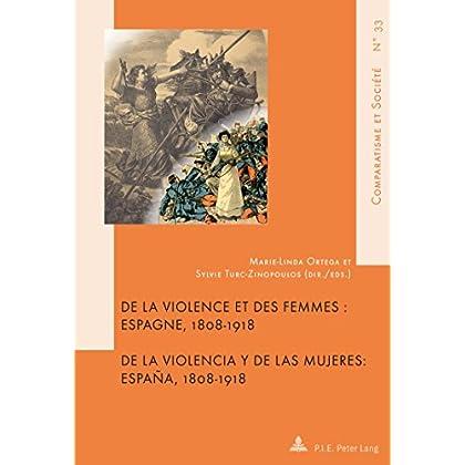 De la violence et des femmes De la violencia y de las mujeres: Espagne, 1808-1918 España, 1808-1918