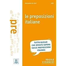 Le preposizioni italiane: grammatica – esercizi – giochi / Grammatik