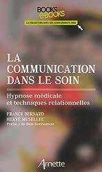 La communication dans le soin : Hypnose médicale et techniques relationnelles