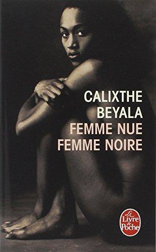 Femme Nue Femme Noire (Le Livre de Poche)