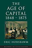 Age Of Capital: 1848-1875 (History of Civilization) (English Edition)