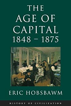 Age Of Capital: 1848-1875 (History of Civilization) by [Hobsbawm, Eric]