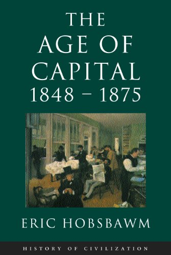 Age Of Capital: 1848-1875 (History of Civilization) (English Edition) por Eric Hobsbawm