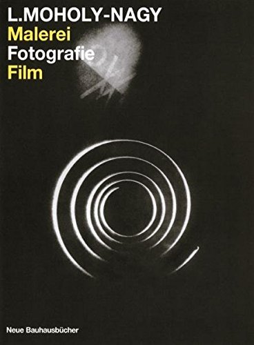 Malerei, Fotografie, Film (Neue Bauhausbücher) Buch-Cover
