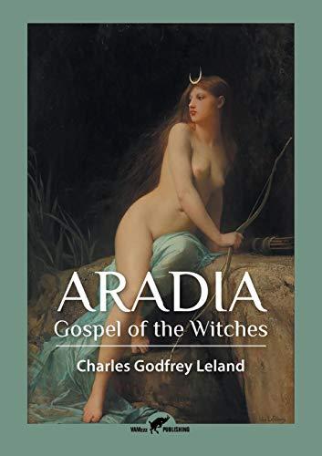 Aradia: Gospel of the Witches por Charles Godfrey Leland
