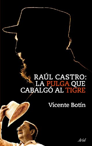 Raúl Castro: la pulga que cabalgó al tigre (Ariel)