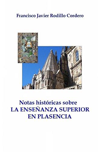 Notas historicas sobre la enseñanza superior en Plasencia