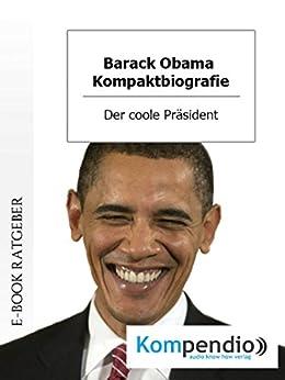 barack obama biografie kompakt der coole prsident von white adam - Barack Obama Lebenslauf