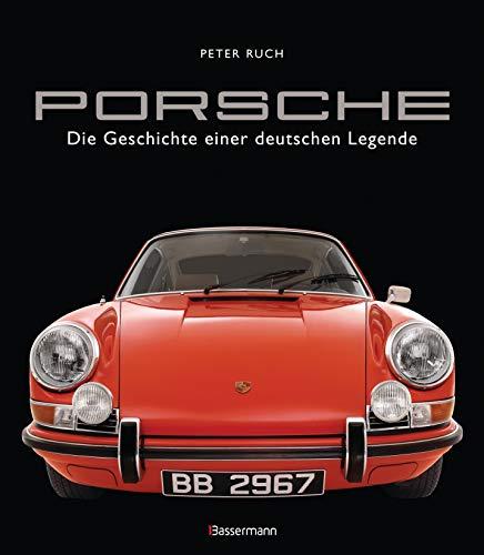 Porsche. Der Bildband mit über 150 brillanten Aufnahmen. Frühe Design-Klassiker, 911er, 356er, Carrera, Turbo, Boxter, Macan, Cayenne u.v.m.: Die Geschichte einer deutschen Legende