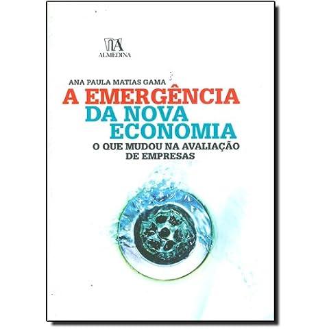 Emergencia Da Nova Economia: O Que Mudou Na Avaliacao De Empresas, A (Em Portuguese do Brasil)