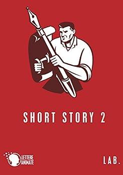 ShortStory 2 (LAB.) di [AA. VV.]